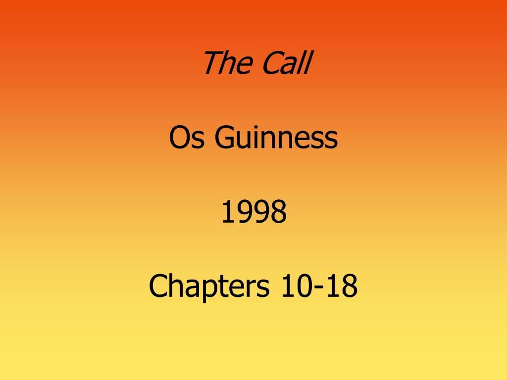 the call os guinness 1998 chapters 10 18 l.