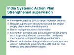 india systemic action plan strengthened supervision