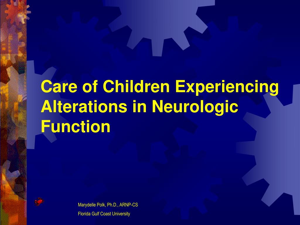 care of children experiencing alterations in neurologic function l.