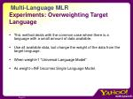 multi language mlr experiments overweighting target language