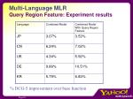 multi language mlr query region feature experiment results