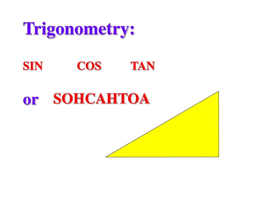 trigonometry sin cos tan or l.