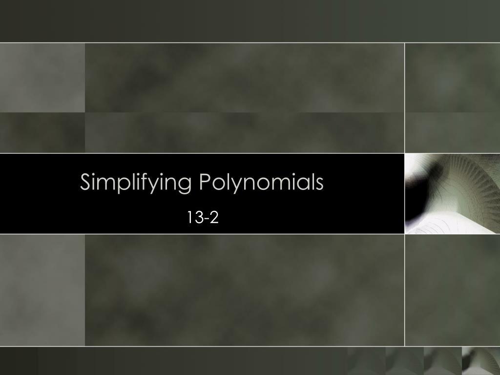 simplifying polynomials l.