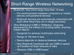 short range wireless networking