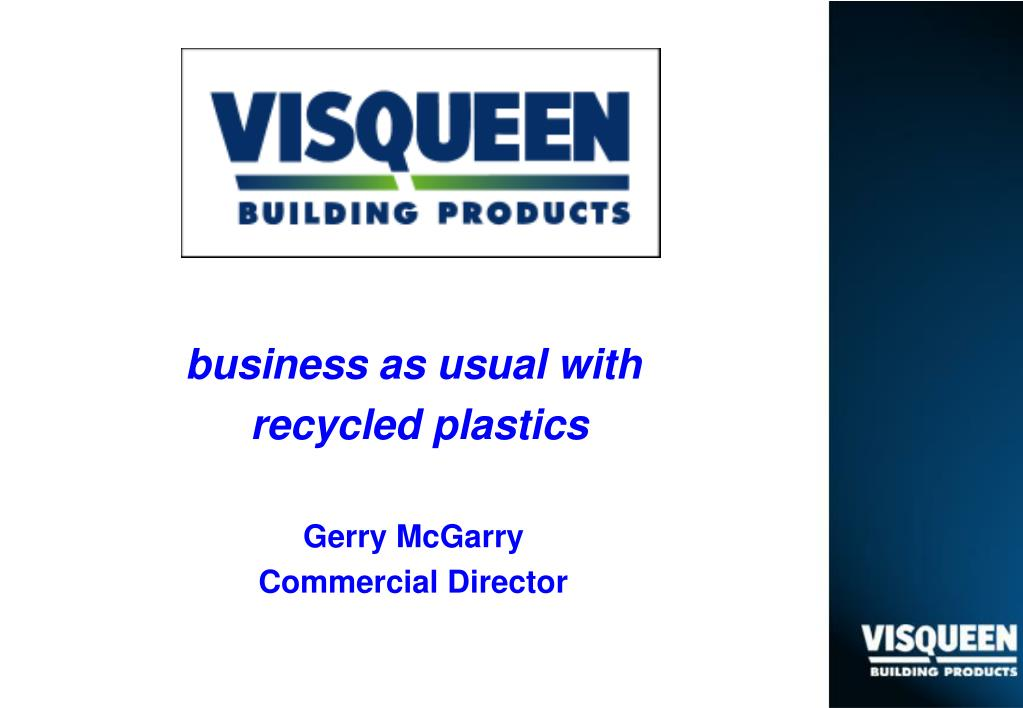 business as usual with recycled plastics gerry mcgarry commercial director l.