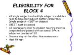 eligibility for block 4