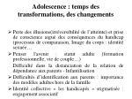 adolescence temps des transformations des changements