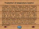 trasduttori di temperatura resistivi