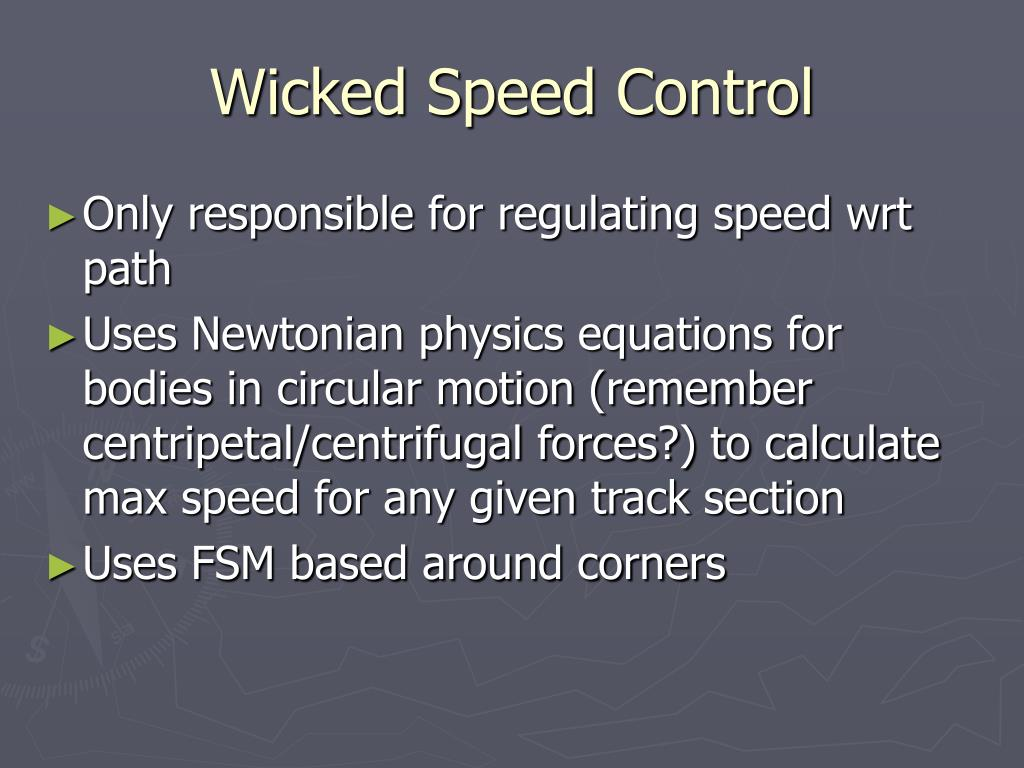 Wicked Speed Control