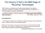 the industry is still in the r d stage of recycling technologies