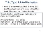thin tight jointed formation