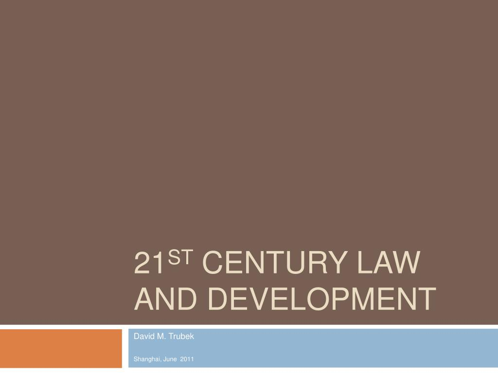 21 st century law and development l.