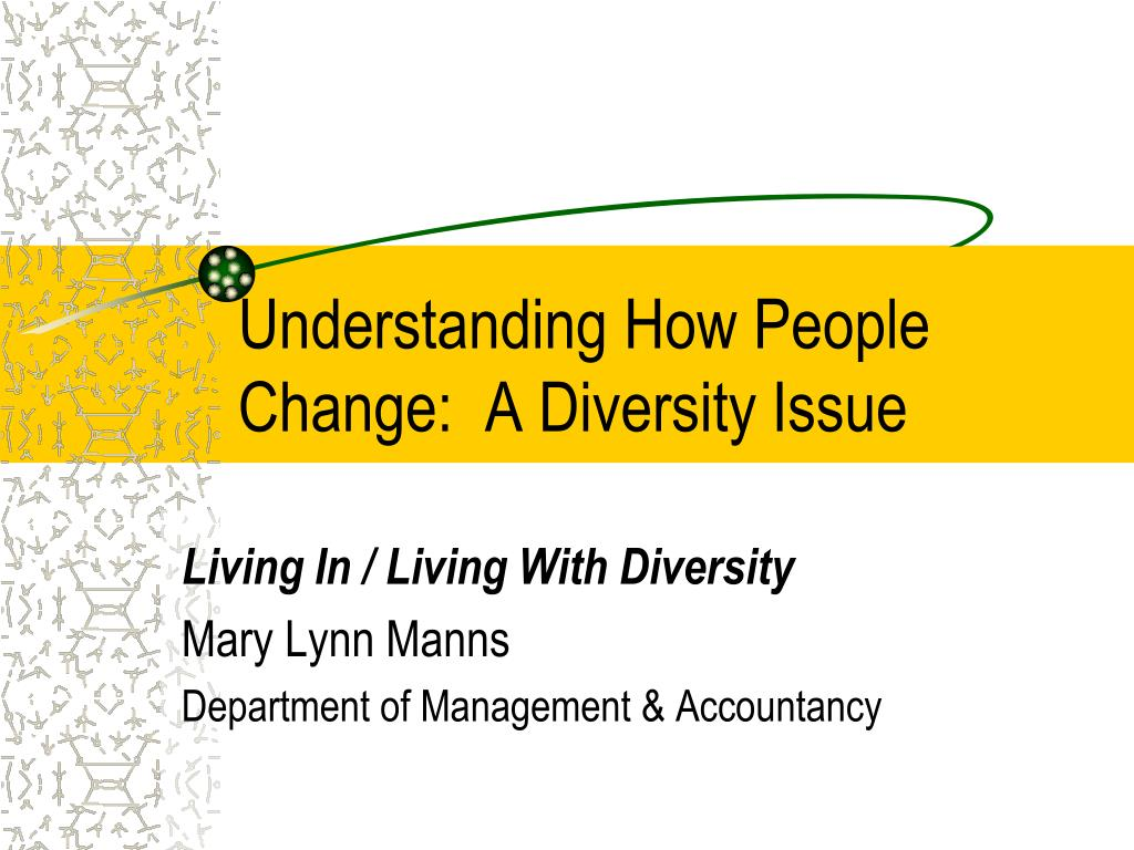 understanding how people change a diversity issue l.