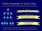 define properties on game trees