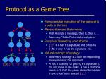 protocol as a game tree