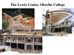 the lewis center oberlin college
