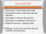 fan and pick