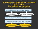 advantages of substitution treatment in gp office for patients on program