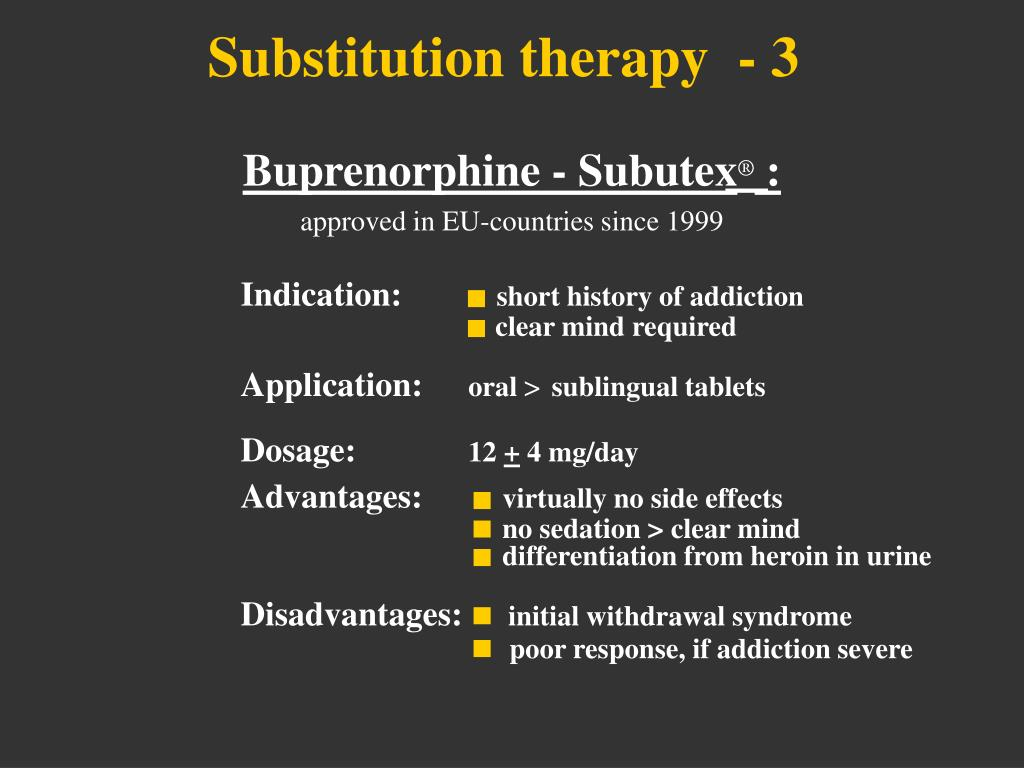 Substitution therapy  - 3
