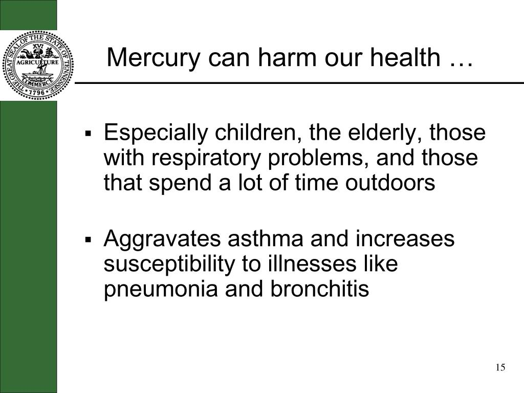 Mercury can harm our health …