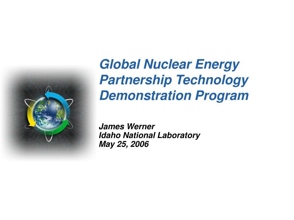 global nuclear energy partnership technology demonstration program l.