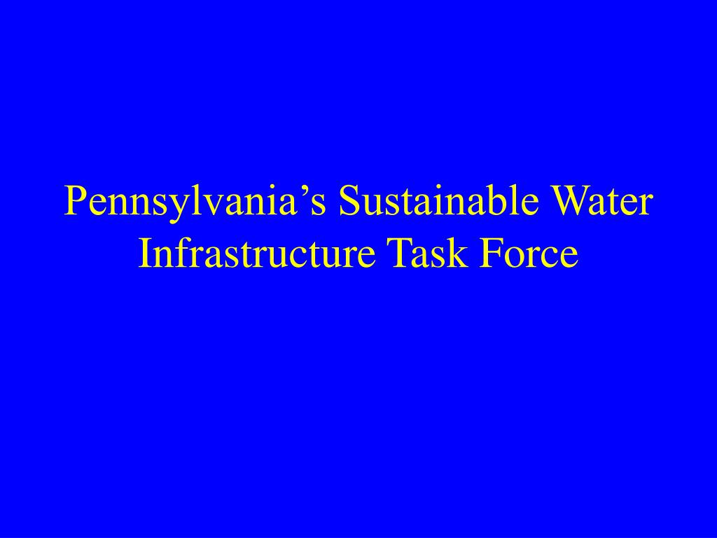pennsylvania s sustainable water infrastructure task force l.