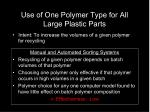 use of one polymer type for all large plastic parts