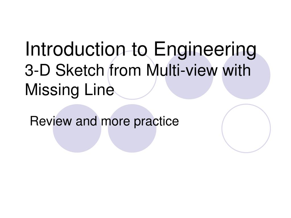 introduction to engineering 3 d sketch from multi view with missing line l.