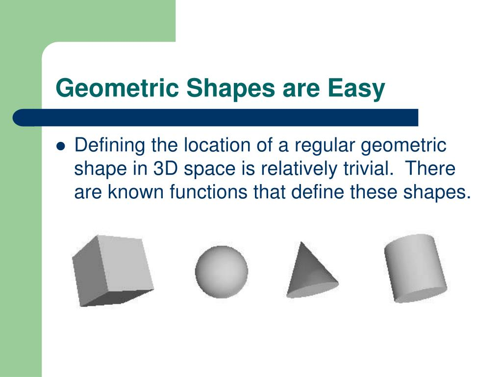 Geometric Shapes are Easy