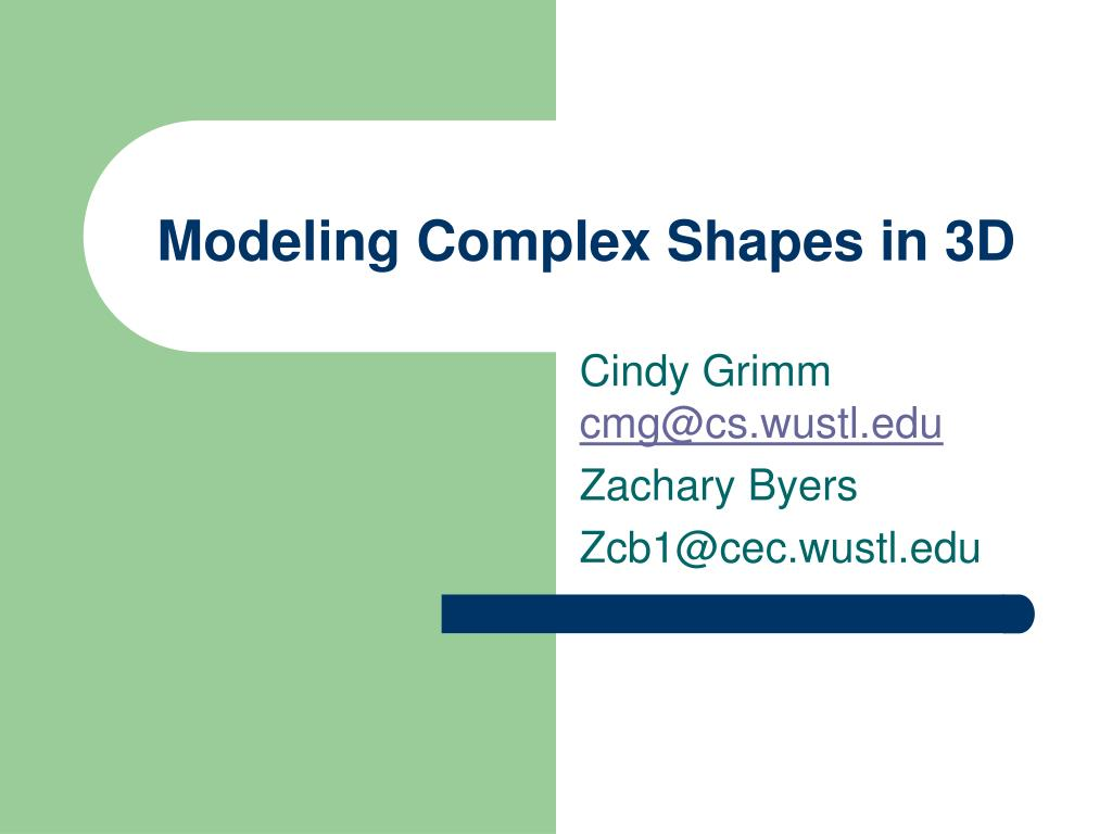 modeling complex shapes in 3d l.