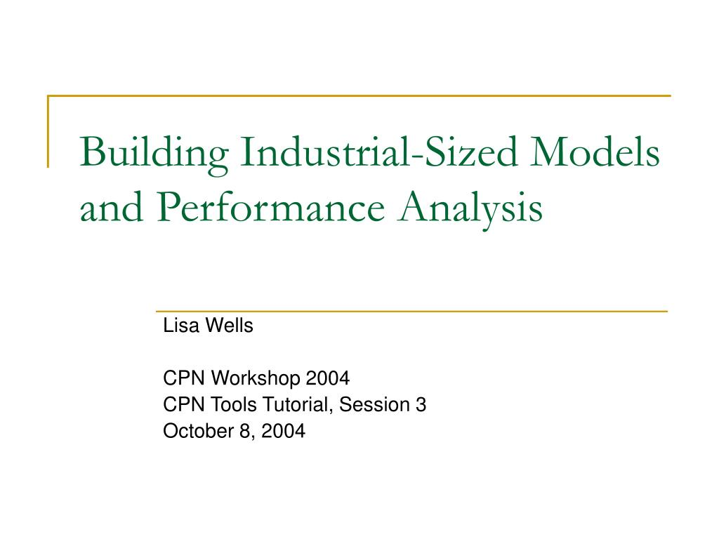 building industrial sized models and performance analysis l.