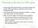 discussing models with non cpn experts