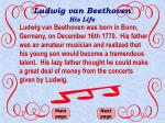 ludwig van beethoven his life