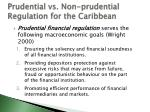 prudential vs non prudential regulation for the caribbean
