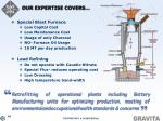 our expertise covers