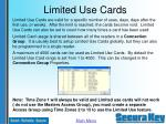 limited use cards