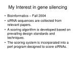 my interest in gene silencing