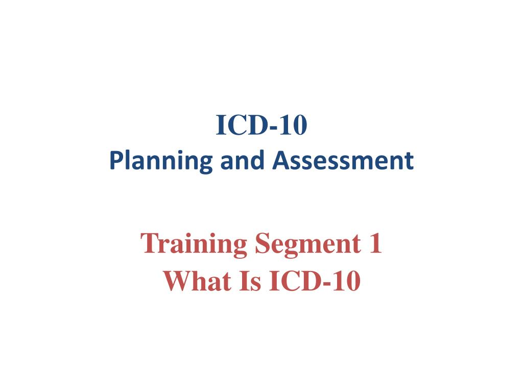 icd 10 planning and assessment l.