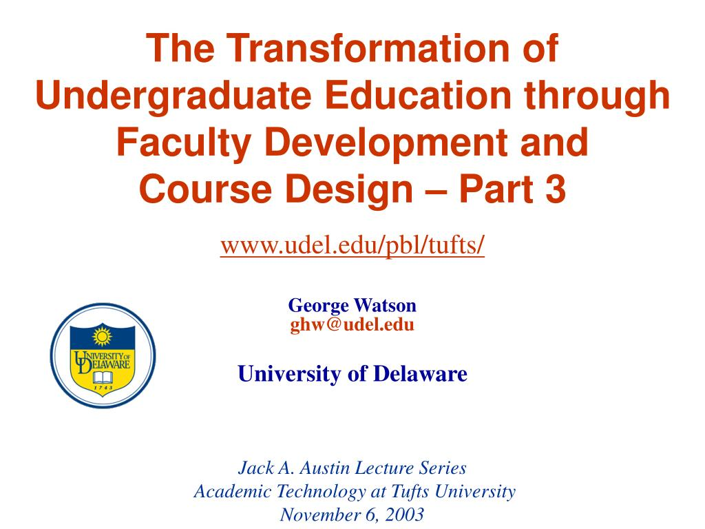 the transformation of undergraduate education through faculty development and course design part 3 l.