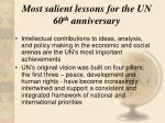 most salient lessons for the un 60 th anniversary