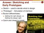 answer sketching and early prototypes