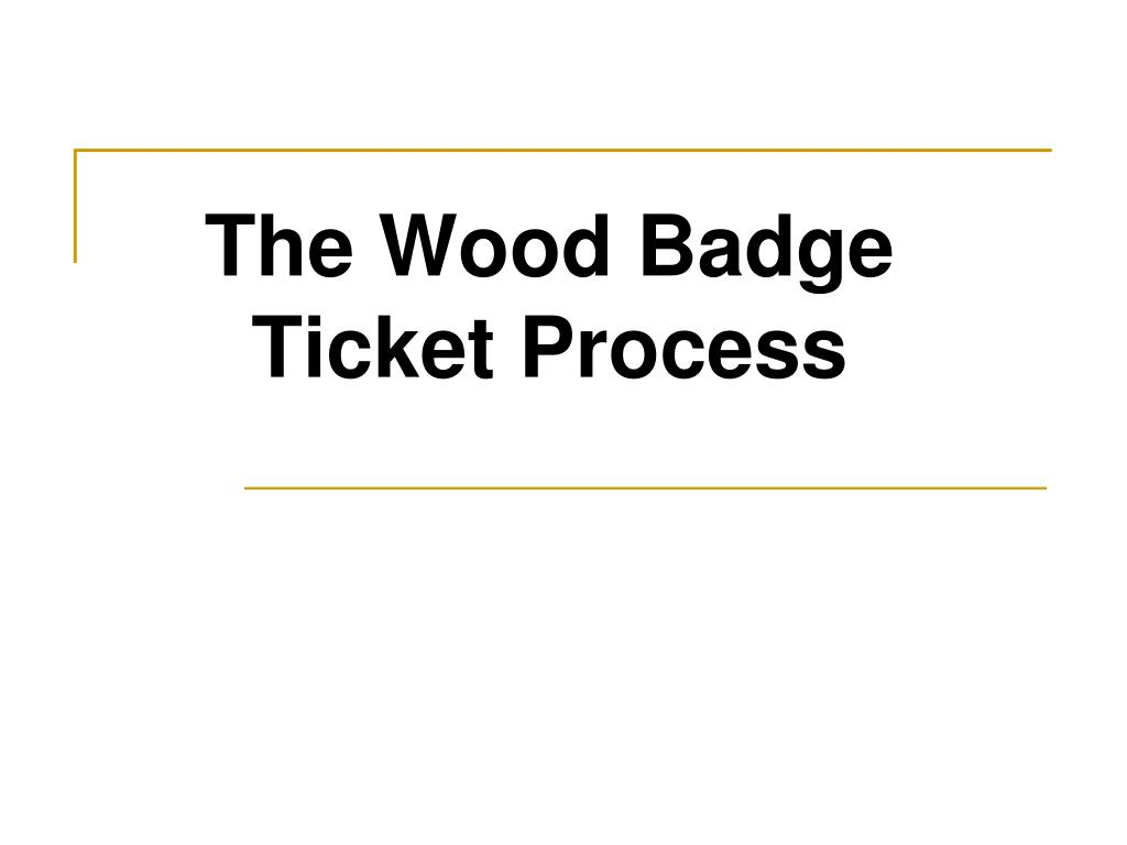 the wood badge ticket process l.