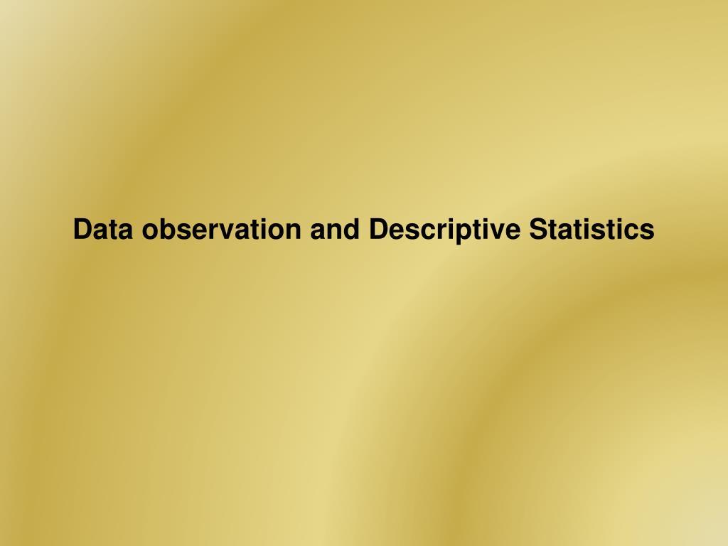 data observation and descriptive statistics l.