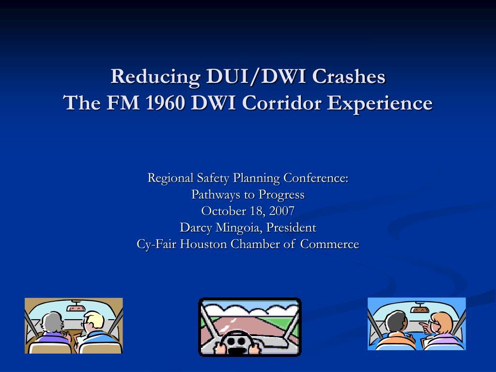 reducing dui dwi crashes the fm 1960 dwi corridor experience l.