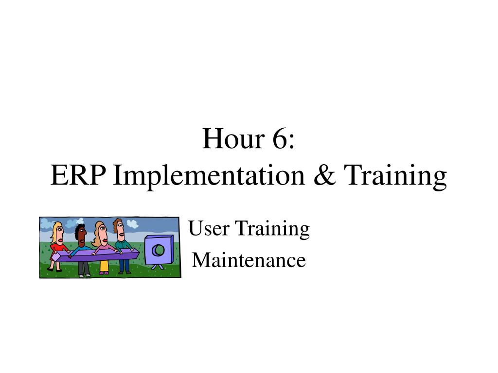 hour 6 erp implementation training l.