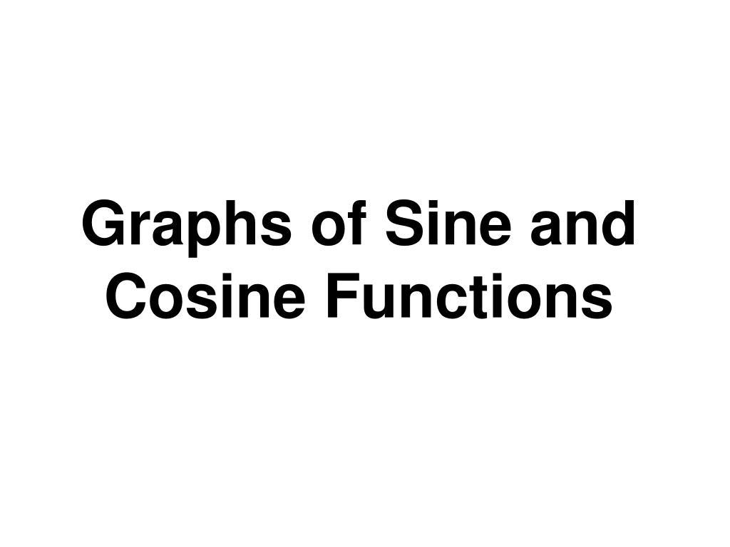 graphs of sine and cosine functions l.