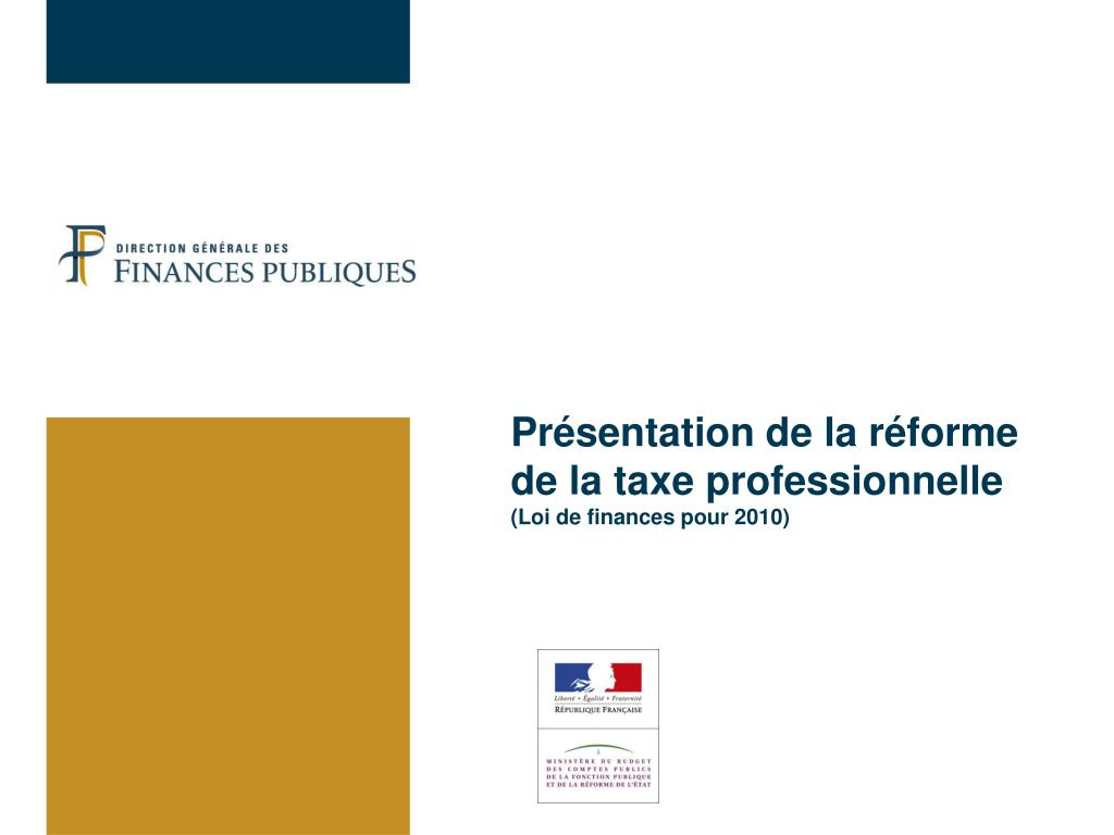 pr sentation de la r forme de la taxe professionnelle loi de finances pour 2010 l.
