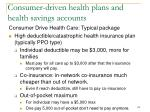 consumer driven health plans and health savings accounts138