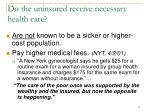 do the uninsured receive necessary health care12