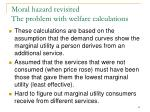 moral hazard revisited the problem with welfare calculations